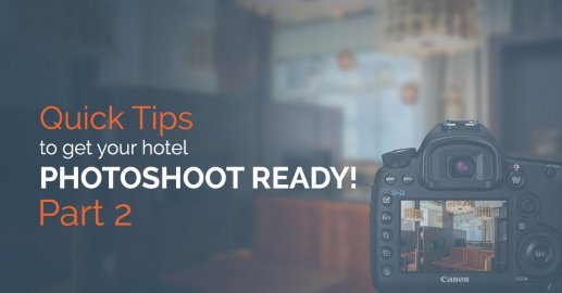 Quick Tips to get your Hotel Photoshoot Ready